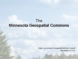 The Minnesota Geospatial Commons State Government Geospatial Advisory