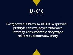 Postpowania Prezesa UOKi K w sprawie praktyk naruszajcych