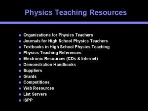 Physics Teaching Resources Organizations for Physics Teachers Journals