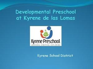 Developmental Preschool at Kyrene de las Lomas Kyrene