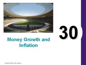 Money Growth and Inflation Copyright 2006 Thomson Learning