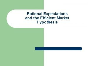 Rational Expectations and the Efficient Market Hypothesis Role