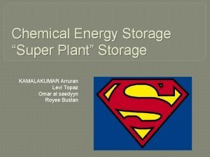 Chemical Energy Storage Super Plant Storage KAMALAKUMAR Arruran