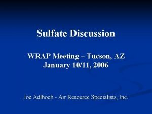 Sulfate Discussion WRAP Meeting Tucson AZ January 1011