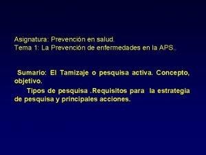 Asignatura Prevencin en salud Tema 1 La Prevencin