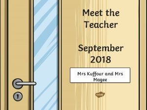 Meet the Teacher September 2018 Mrs Kuffour and