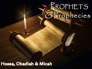 Hosea Obadiah Micah Hosea Obadiah Micah H O