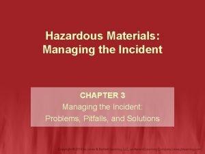 Hazardous Materials Managing the Incident CHAPTER 3 Managing