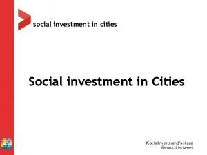 social investment in cities Social investment in Cities