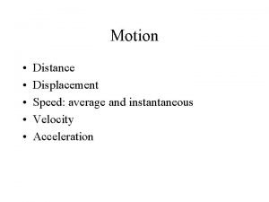 Motion Distance Displacement Speed average and instantaneous Velocity