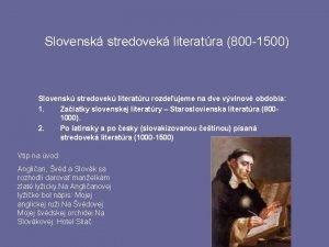 Slovensk stredovek literatra 800 1500 Slovensk stredovek literatru