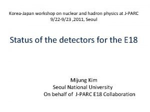 KoreaJapan workshop on nuclear and hadron physics at