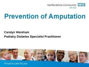 Prevention of Amputation Carolyn Wareham Podiatry Diabetes Specialist