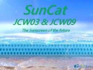 Sun Cat JCW 03 JCW 09 Sun Cat