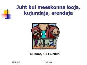Juht kui meeskonna looja kujundaja arendaja Tallinnas 13