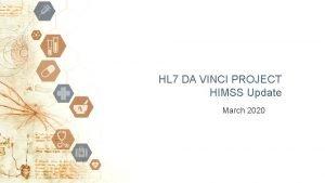 HL 7 DA VINCI PROJECT HIMSS Update March