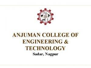 ANJUMAN COLLEGE OF ENGINEERING TECHNOLOGY Sadar Nagpur DEPARTMENT