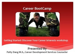Career Boot Camp Getting Started Discover Your Career