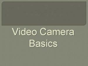 Video Camera Basics Video Camera Functions Sony DCRSR