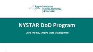 NYSTAR Do D Program Chris Medve Empire State