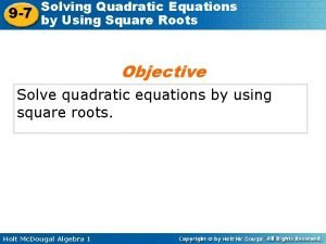 Solving Quadratic Equations 9 7 by Using Square