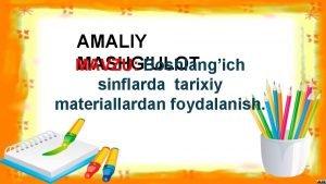 AMALIY MASHGULOT MAVZU Boshlangich sinflarda tarixiy materiallardan foydalanish