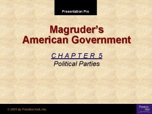 Presentation Pro Magruders American Government CHAPTER 5 Political