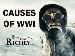 CAUSES OF WWI 1914 1918 Battlefield in the