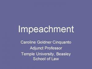Impeachment Caroline Goldner Cinquanto Adjunct Professor Temple University