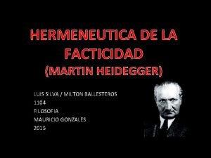 HERMENEUTICA DE LA FACTICIDAD MARTIN HEIDEGGER LUIS SILVA