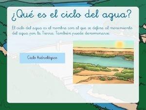 Qu es el ciclo del agua El ciclo
