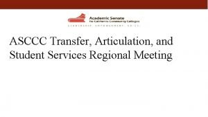 ASCCC Transfer Articulation and Student Services Regional Meeting
