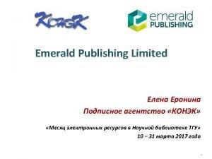 Emerald Publishing Emerald world wide representation and author