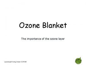 Ozone Blanket The importance of the ozone layer