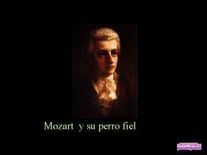 Mozart y su perro fiel Wolfgang Amadeus Mozart