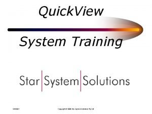 Quick View System Training 342021 Copyright 1999 Star