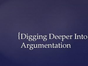 Digging Deeper Into Argumentation Determining a clear structure
