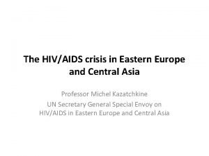 The HIVAIDS crisis in Eastern Europe and Central