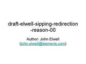 draftelwellsippingredirection reason00 Author John Elwell john elwellsiemens com