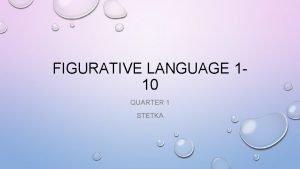 FIGURATIVE LANGUAGE 110 QUARTER 1 STETKA CHARACTERIZATION CHARACTERIZATION