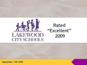 Rated Excellent 2009 September 15 th 2009 11