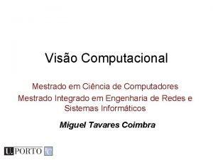 Viso Computacional Mestrado em Cincia de Computadores Mestrado