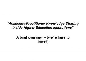 AcademicPractitioner Knowledge Sharing inside Higher Education Institutions A
