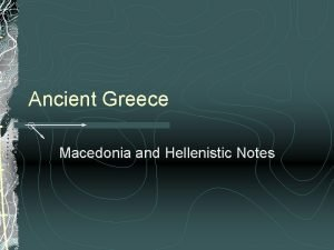 Ancient Greece Macedonia and Hellenistic Notes Essential Questions