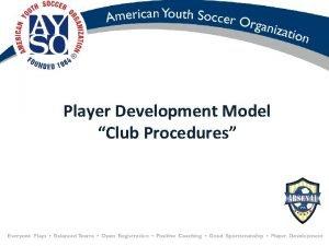 Player Development Model Club Procedures Player Center Model