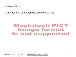 Le procd Wacker Catalyse de loxydation des olfines