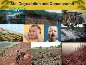 Soil Degradation and Conservation Action movie Soil Degradation