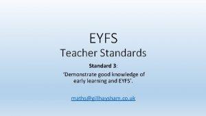 EYFS Teacher Standards Standard 3 Demonstrate good knowledge