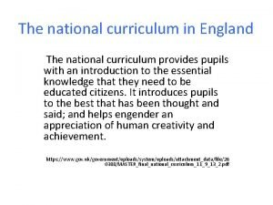 The national curriculum in England The national curriculum