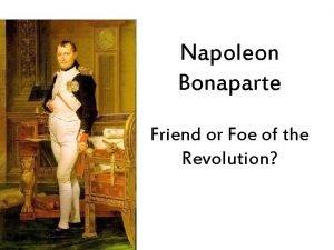 Napoleon Bonaparte Friend or Foe of the Revolution